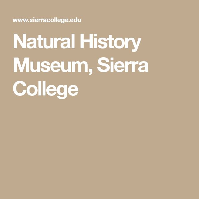 Natural History Museum, Sierra College