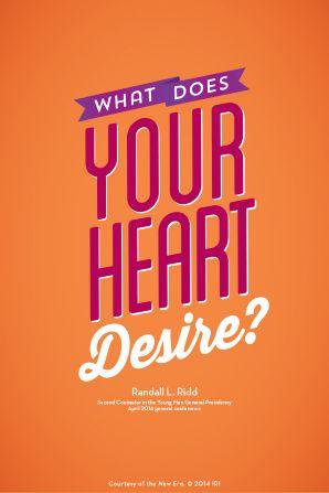 Was begehrt euer Herz? (Elder Randall L. Ridd; Generalkonferenz April 2014)