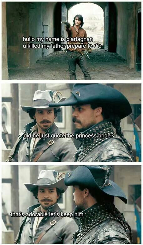 Basically how the Three Musketeers begins.