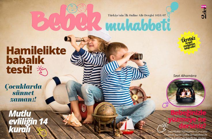 Bebek Muhabbeti Dergisi Ağustos Sayısı. Türkiye'nin İlk Online Ücretsiz Aile Dergisi. #bebekmuhaabbeti #onlinedergi #bebek #anne #uzmangörüşü #onlinemagazine #babymagazine
