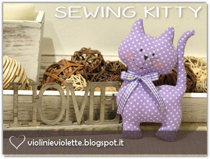 VIOLINI E VIOLETTE: sewing kitty