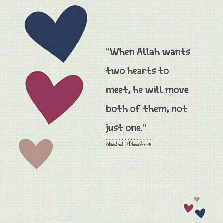 Allah will move both hearts if they are destined to be together. ❤️ ❤️ #Love #Islam #Faith