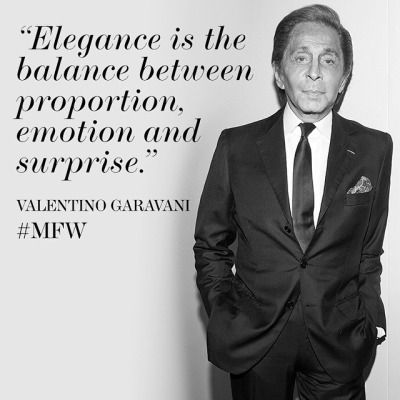 We're saying goodbye to Milan with a quote from one of Italy's finest designers, Valentino Garavani. #MFW