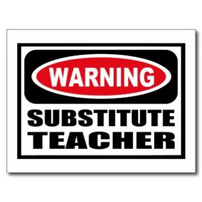 substitute teacher   Warning: Substitute Teacher