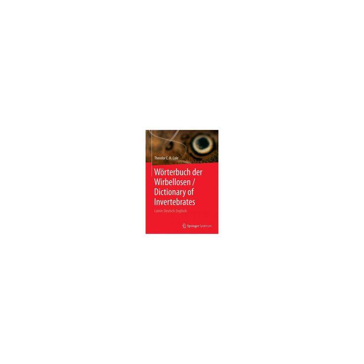 Wörterbuch Der Wirbellosen / Dictionary of Invertebrates : Latein-deutsch-englisch (Paperback)