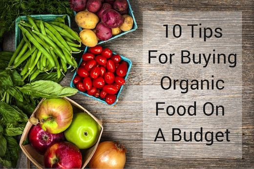 10 Tips for Buying Organic Food on a Budget
