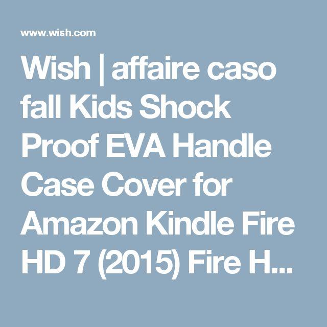 Wish | affaire caso fall Kids Shock Proof EVA Handle Case Cover for Amazon Kindle Fire HD 7 (2015) Fire HD 8(2016) iPad Mini 1 2 3 4