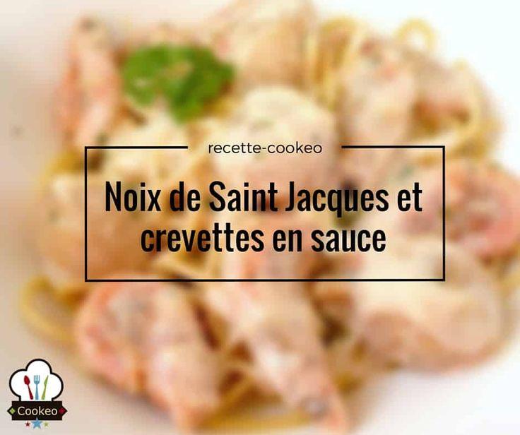 Noix de Saint Jacques et crevettes en sauce - Recette cookeo