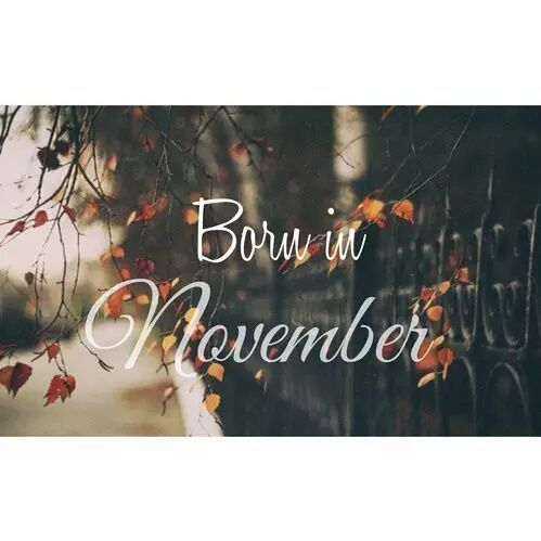 Born In November november hello november november quotes