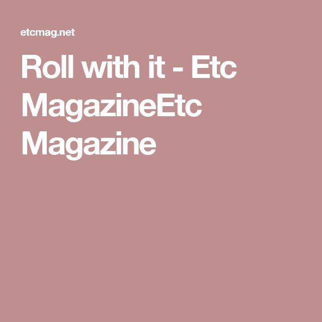 Roll with it - Etc MagazineEtc Magazine