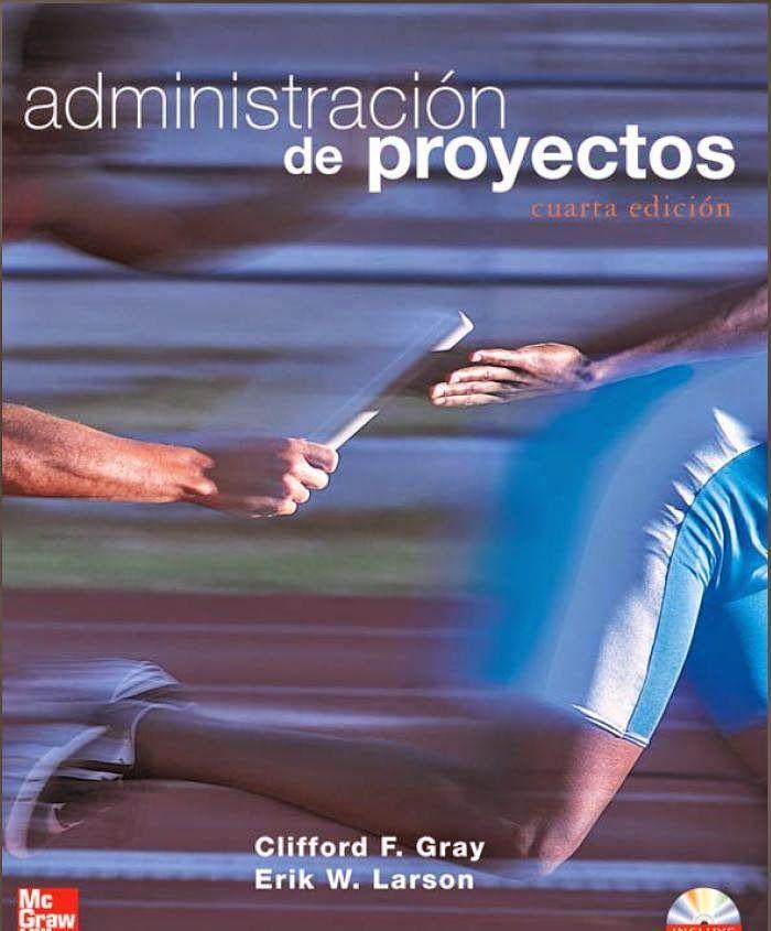 Descarga libro administraci n de proyectos clifford gray for Administracion de proyectos