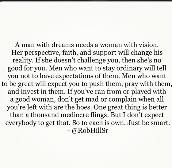A Man With Dreams Needs A Woman With Vision At Robhillsr Just Be
