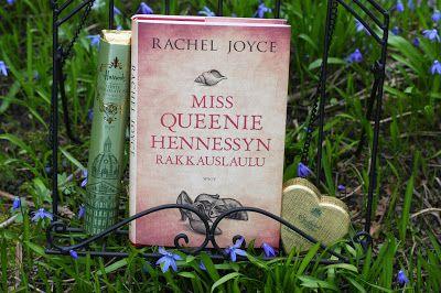 Ullan Luetut kirjat: Rachel Joyce Miss Queenie Hennessyn rakkauslaulu