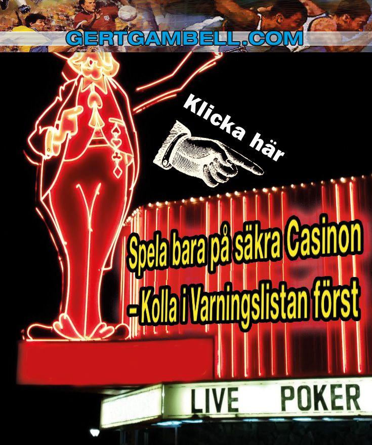 Klicka här för Svensk Casino Varningslista: http://gertgambell.com/spela-casino-gratis/svarta-listan-pa-svenska-alternativt-svenskinriktade-kasinon-och-spelbolag-varningslistan-med-foretag-en-svensk-inte-skall-spela-hos/