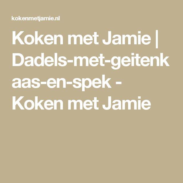Koken met Jamie | Dadels-met-geitenkaas-en-spek - Koken met Jamie