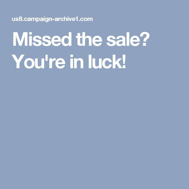 Missed the sale? You're in luck!
