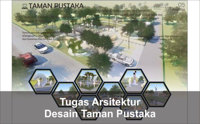 Desain Taman Pustaka Tugas Rekayasa Arsitektur Semester 6 Desain Taman Arsitektur Poster