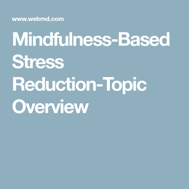 Mindfulness-Based Stress Reduction-Topic Overview
