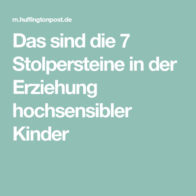Das sind die 7 Stolpersteine in der Erziehung hochsensibler Kinder