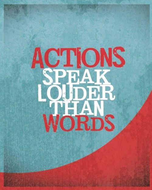 #life #quotes #action #speak #louder