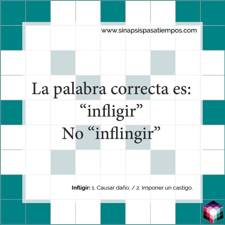 La palabra correcta. #Pasatiempos #Entretenimiento #Castellano #Español #Ortografía #Infligir  Más en www.sinapsispasatiempos.com