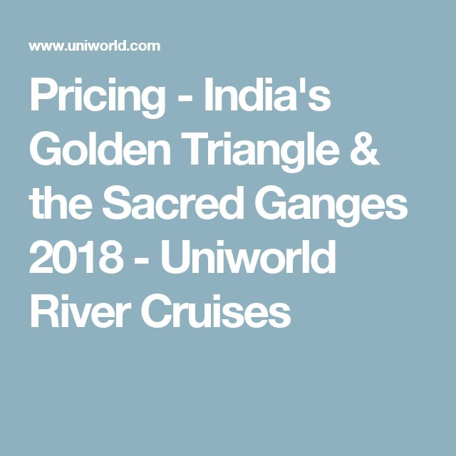 Pricing - India's Golden Triangle & the Sacred Ganges 2018 - Uniworld River Cruises