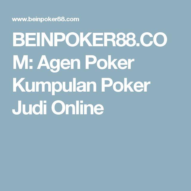 BEINPOKER88.COM: Agen Poker Kumpulan Poker Judi Online