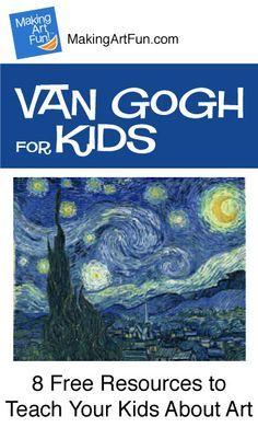 Hey Kids, Meet Vincent van Gogh | 8 Free Resources for Teaching Your Kids About Art - MakingArtFun.com (Scheduled via TrafficWonker.com)