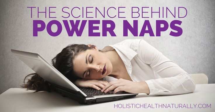 The Science Behind Power Naps | holistichealthnaturally.com - my naps are usually 20 min. long and that is enough to get me going for the afternoon.