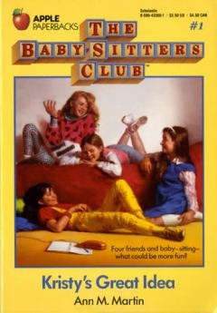 The original cover. The Baby Sitters Club.  I loved this series.  I couldn't wait to get the new release every month!