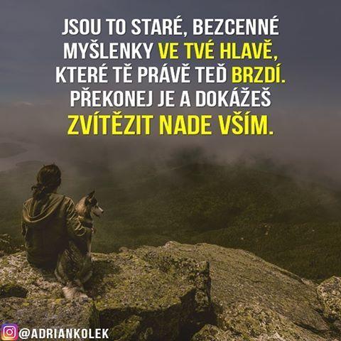 Jsou to staré, bezcenné myšlenky ve tvé hlavě, které tě právě teď brzdí. Překonej je a dokážeš zvítězit nade vším.  #motivace #motivacia #uspech #citaty #praha #czech #slovak #czechgirl #czechboy #slovakgirl #slovakboy #lifequotes #business #motivation #entrepreneur #success