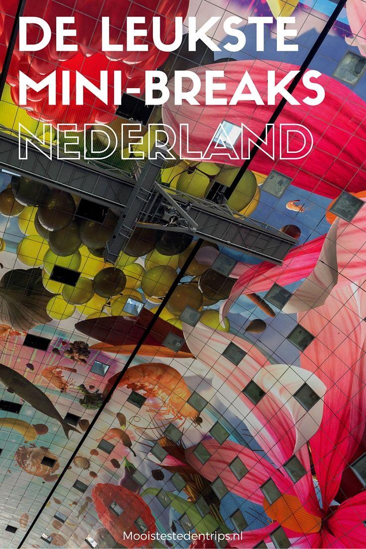 Zin in een weekendje weg in Nederland? Bekijk de leukste steden (groot en klein) voor een gezellige mini-break in Nederland | Mooistestedentrips.nl