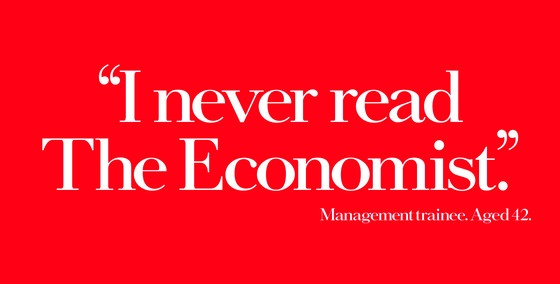 Ad for the Economist, written by my hero (and distant teacher) David Abbott (of Abbott Mead Vickers - London). A.L.