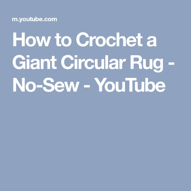 How to Crochet a Giant Circular Rug - No-Sew - YouTube