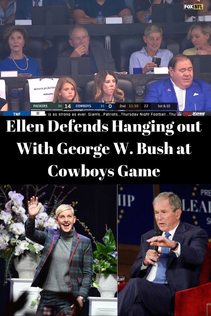 Ellen Defends Hanging Out With George W Bush At Cowboys Game Gossip Girl Memes Gossip Girl Quotes Fun Facts