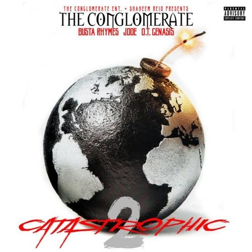 """New mixtape from Busta Rhymes, J Does and OT Genasis """"Catastrophic 2"""" Presented by Shaheem Reid and The Conglomerate"""