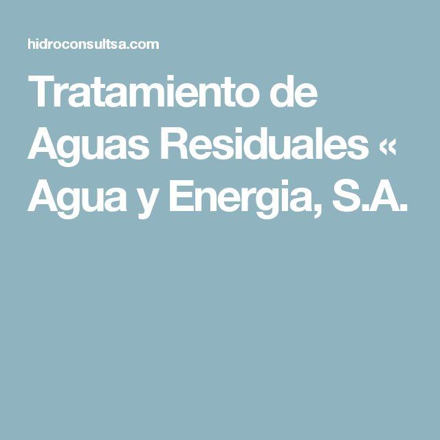 Tratamiento de Aguas Residuales « Agua y Energia, S.A.