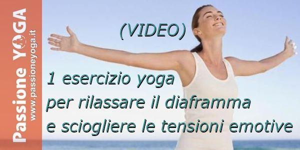 (VIDEO) 1 esercizio yoga per rilassare il diaframma e sciogliere le tensioni | Passione Yoga