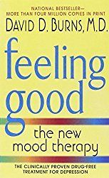 One of my favorite Cognitive Behavioral Therapy (CBT) books to recommend is Feeling Good by David D. Burns. CBT in basic definition is a type of therapy that involves focusing on how you think and behave.   I strongly recommend this self-help book for anyone experiencing difficulties with mood disorders, desiring behavioral changes, self-improvement and/or habit change.