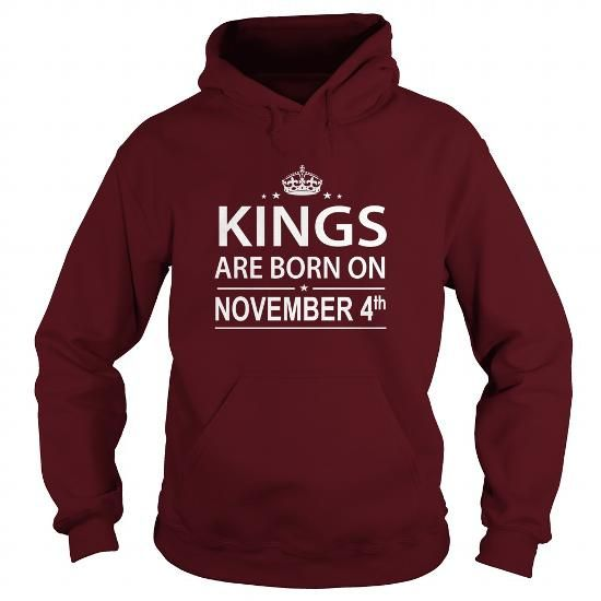 Cool Birthday November 4  kings are born in ,TShirt, Hoodie Shirt VNeck Shirt Sweat ,Shirt for womens and Men ,birthday, queens Birthday November 4  kings  HUSBAND ,WIFE T shirts