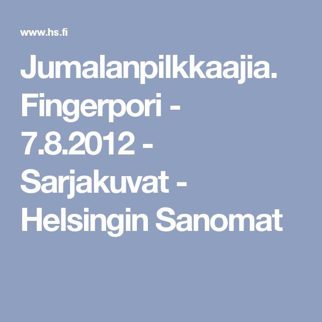 Jumalanpilkkaajia. Fingerpori - 7.8.2012 - Sarjakuvat - Helsingin Sanomat