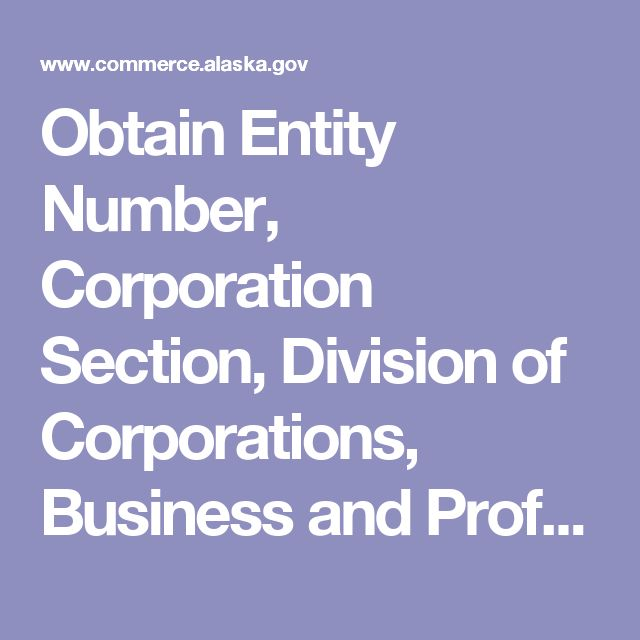 Obtain Entity Number, Corporation Section, Division of Corporations, Business and Professional Licensing