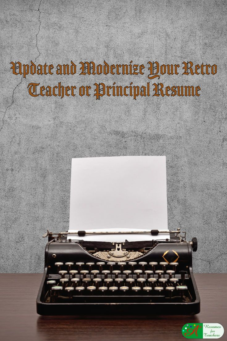 Update and Modernize Your Retro Teacher or Principal Resume via @https://www.pinterest.com/candacedavies1/