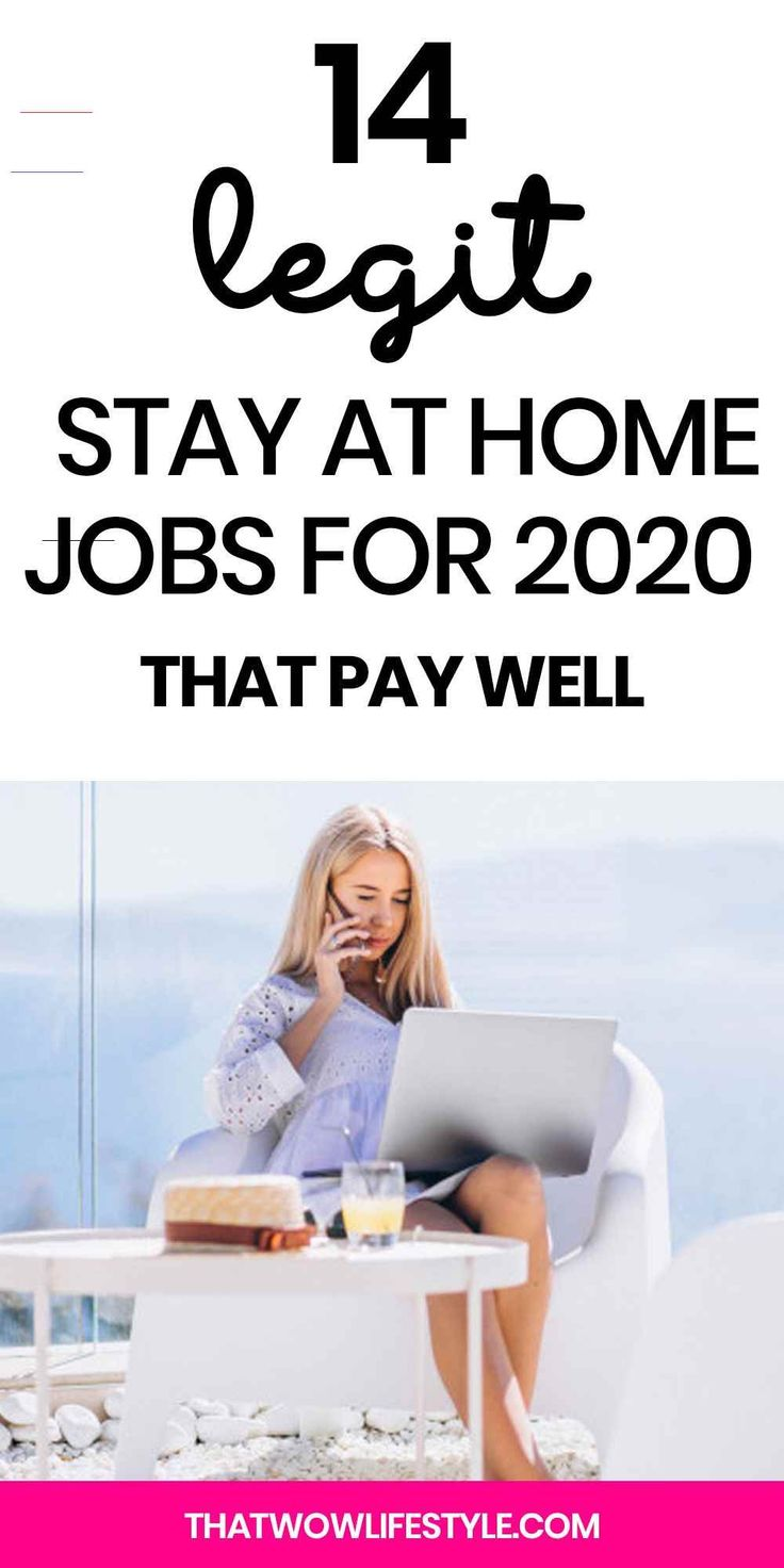 14 Legit Stay At Home Jobs For 2020 That Pay Well