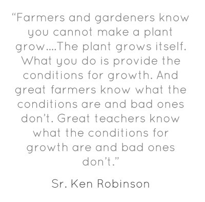 I love this quote from Sir Ken Robinson.  I've attached a short clip of the part of a speech he gave that includes the quote.