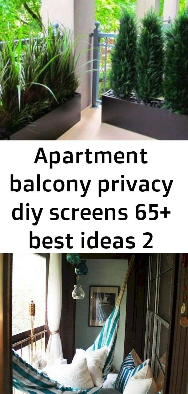 Apartment Balcony Privacy Diy Screens 65 Best Ideas 2 Balconyprivacy Balcony Privacy Apartment Balconies Apartment Patio Decor