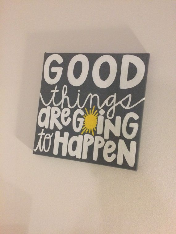 Good Things Are Going To Happen Canvas Quote // by 4thSisterCanvas