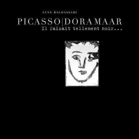 """""""Picasso/Dora Maar. Il faisait tellement noir..."""". Catalogue d'exposition. Dora Maar, célèbre photo-reporter et photo-monteuse surréaliste, fascina Picasso. La légende qu'ils inventent à deux mai..."""