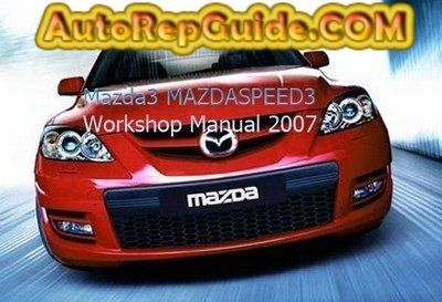 Download free - Mazda 3 / Mazdaspeed 3 (2007) repair manual: Image:… by autorepguide.com