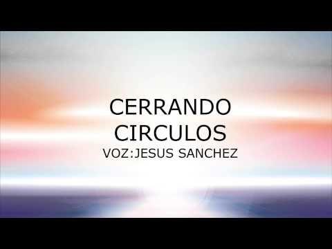 CERRANDO CIRCULOS - PAULO COELHO - VOZ JESUS SANCHEZ - YouTube